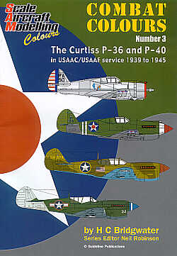 Guideline Publications Combat Colours 3: The Curtis P-36 and P-40 in USAAC/USAAF service 1939-1945