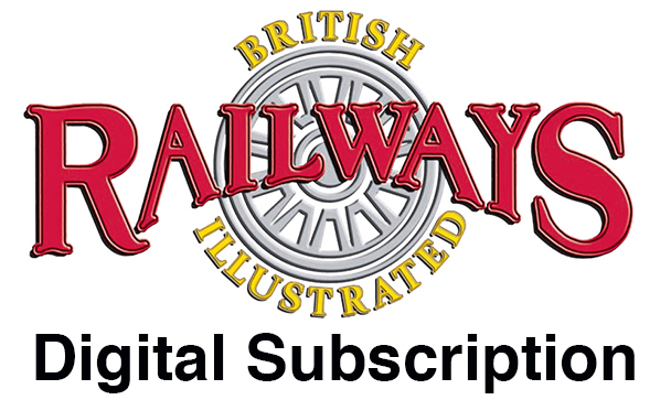 Guideline Publications British Railways Illustrated 12 month  Digital Subscription Now available in digital and or print