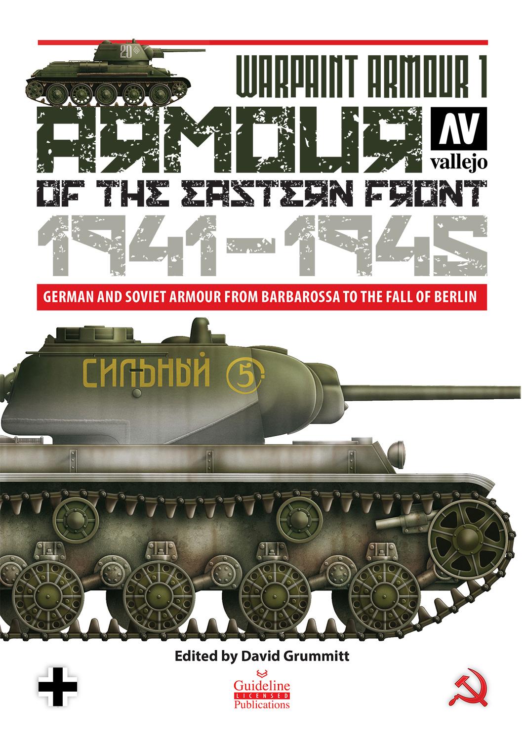 Guideline Publications Armour in the Eastern Front Armour in the Eastern Front 1941 - 1945
