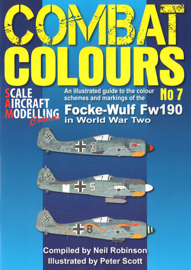Guideline Publications Combat Colours 7: Colour Schemes & Markings of the Focke Wulf Fw190 in WWII Compiled by Neil Robinson~ Illustrated by Peter Scott