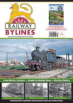 Guideline Publications Railway Bylines  vol 26 - issue 04 March  2021