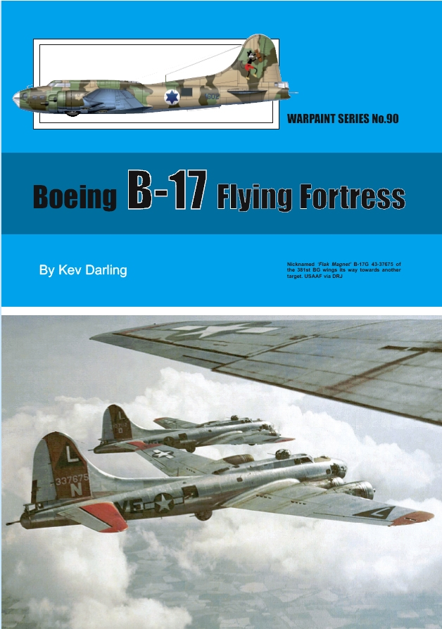 Guideline Publications No 90 Boeing B-17 Flying Fortress No. 90 in the Warpaint series